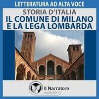 Storia d'Italia - vol. 21 - Il Comune di Milano e la Lega Lombarda - AA.VV. (a cura di Maurizio Falghera)