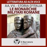 Storia d'Italia - vol. 9 - Le monarchie militari romane - AA.VV. (a cura di Maurizio Falghera)
