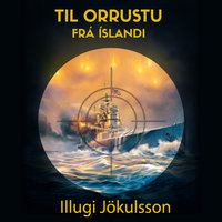 Til orrustu frá Íslandi - Illugi Jökulsson