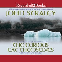 The Curious Eat Themselves - John Straley