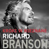 Kroki w nieznane. Autobiografia - Richard Branson