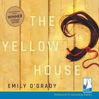 The Yellow House - Emily O'Grady