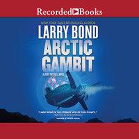 Arctic Gambit - Larry Bond