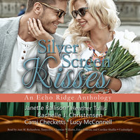 Silver Screen Kisses - Various authors, Rachelle J. Christensen, Cami Checketts, Lucy McConnell, Janette Rallison, Heather Tullis