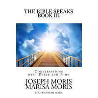The Bible Speaks, Book III - Joseph P. Moris, Marisa P. Moris