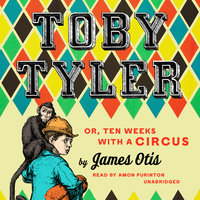 Toby Tyler - James Otis