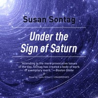 Under the Sign of Saturn - Susan Sontag