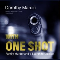 With One Shot - Dorothy Marcic