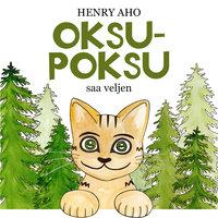 Oksu-Poksu saa veljen - Henry Aho