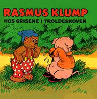 Rasmus Klump hos grisene i troldeskoven - Carla Og Vilh. Hansen