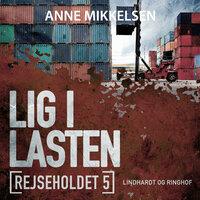 Rejseholdet 5: Lig i lasten - Anne Mikkelsen
