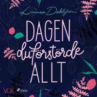 Dagen du förstörde allt - Linnea Dahlgren