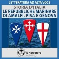 Storia d'Italia - vol. 24 - Le Repubbliche Marinare di Amalfi, Pisa e Genova - AA.VV. (a cura di Maurizio Falghera)
