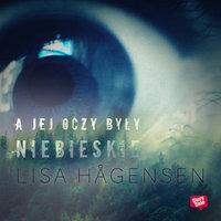 A jej oczy były niebieskie - Lisa Hågensen