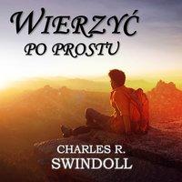 Niech wiara będzie prosta - cz.1 - Charles R. Swindoll