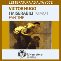I Miserabili - Tomo 1 - Fantine - Hugo Victor