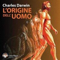 L'origine dell'uomo - Darwin Charles