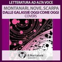 Nelle galassie oggi come oggi. Covers (live 2001) - Scarpa Tiziano, Montanari Raul, Nove Aldo