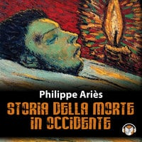 Storia della morte in Occidente - Ariès Philippe