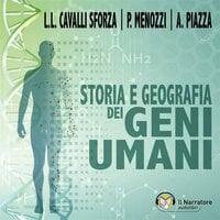 Storia e geografia dei geni umani - Cavalli Sforza Luigi, Piazza Alberto, Menozzi Paolo
