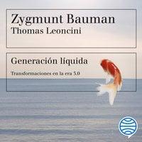 Generación líquida - Zygmunt Bauman,Thomas Leoncini