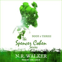 Spencer Cohen Series, Book Three - N.R. Walker