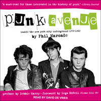 Punk Avenue: Inside the New York City Underground, 1972-1982 - Phil Marcade