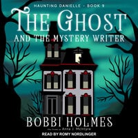 The Ghost and the Mystery Writer - Bobbi Holmes,Anna J. McIntyre