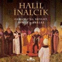 Osmanlı'da Devlet, Hukuk ve Adalet - Halil İnalcık