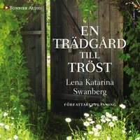 En trädgård till tröst - Lena Katarina Swanberg