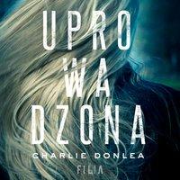 Uprowadzona - Charlie Donlea