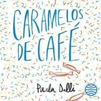 Caramelos de café - Paula Dalli