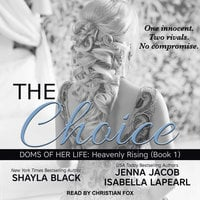 The Choice - Shayla Black, Jenna Jacob, Isabella LaPearl