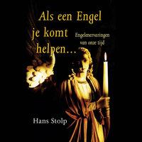 Als een Engel je komt helpen... - Hans Stolp