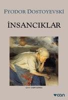 İnsancıklar - Fyodor Dostoyevski
