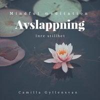 Avslappning - Inre frid - Camilla Gyllensvan