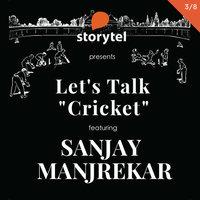Let's Talk Cricket: Funny Cricket Stories with Sanjay Manjrekar S01E03 - Sanjay Manjrekar
