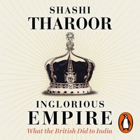 Inglorious Empire - Shashi Tharoor