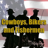 Cowboys, Bikers And Fishermen. - Nina May