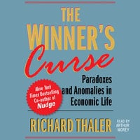 The Winner's Curse: Paradoxes and Anomalies of Economic Life - Richard H. Thaler