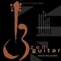 Zen Guitar - Philip Toshio Sudo