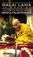 The Dalai Lama in America: Mindful Enlightenment - His Holiness the Dalai Lama