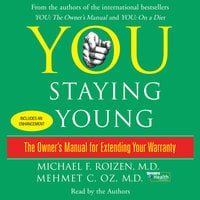 You: Staying Young: The Owner's Manual for Extending Your Warranty - Michael F. Roizen, Mehmet Oz