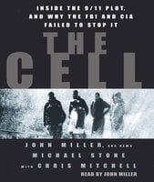 The Cell: Inside the 9/11 Plot, and why the FBI and CIA Failed to Stop it - John Miller,Michael Stone