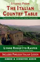 The Stories from The Italian Country Table: Exploring the Culture of Italian Farmhouse Cooking - Lynne Rossetto Kasper