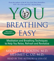 You: Breathing Easy: Meditation and Breathing Techniques to Relax, Refresh and Revitalize - Michael F. Roizen, Mehmet Oz