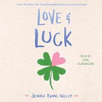 Love & Luck - Jenna Evans Welch