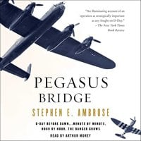 Pegasus Bridge - Stephen E. Ambrose