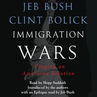 Immigration Wars: Forging an American Solution - Clint Bolick, Jeb Bush