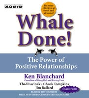 Whale Done!: The Power of Positive Relationships - Kenneth Blanchard